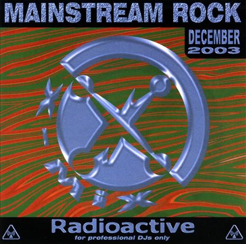 Radioactive: Mainstream Rock Series (December 2003)