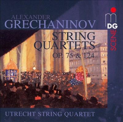 Alexander Grechaninov: String Quartets Op. 75 & 124
