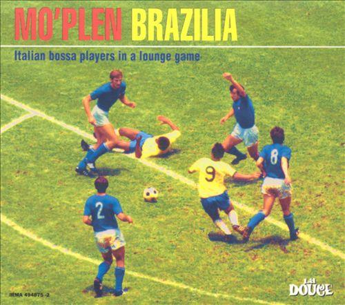 Mo' Plen Brazilia: Italian Bossa Players in a Lounge Game