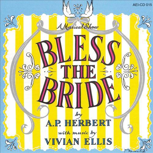 Bless the Bride [Original London Cast]