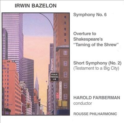 Bazelon: Symphony No. 6; Symphony No. 2