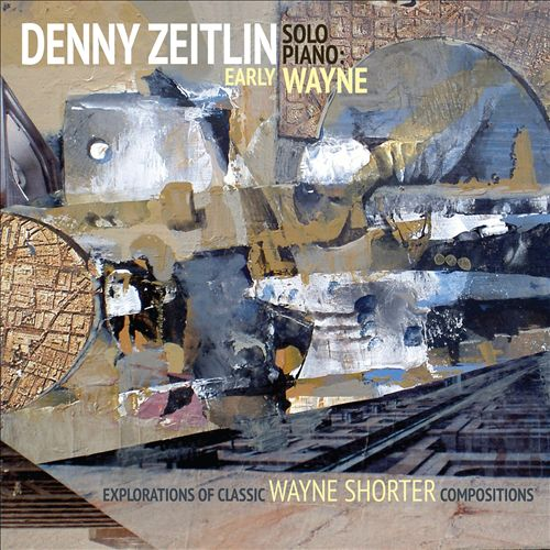 Early Wayne: Explorations of Classic Wayne Shorter Compositions