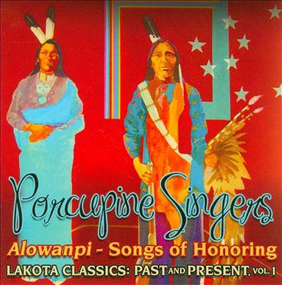 Alowanpi: Songs of Honoring/Lakota Classics: Past and Present, Vol. 1