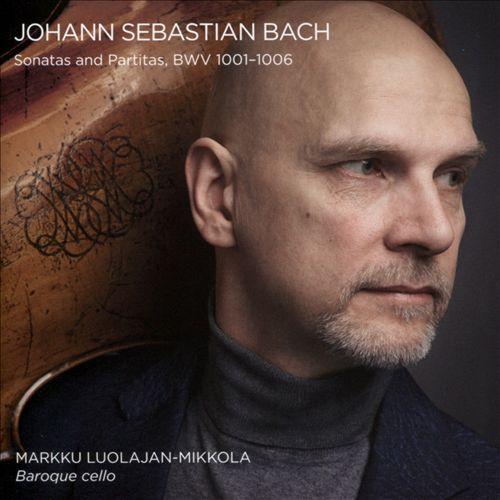Johann Sebastian Bach: Sonatas and Partitas, BWV 1001-1006