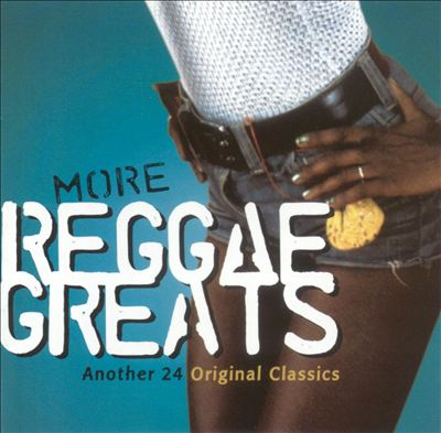 More Reggae Greats: Another 24 Original Classics