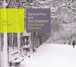 Jazz in Paris: Sammy Price & Doc Cheatham Play George Gershwin