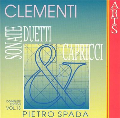Muzio Clementi: Sonate, Duetti & Capricci, Vol. 13