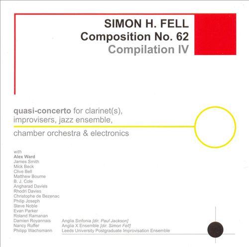 Simon H. Fell Composition No. 62: Compilation IV
