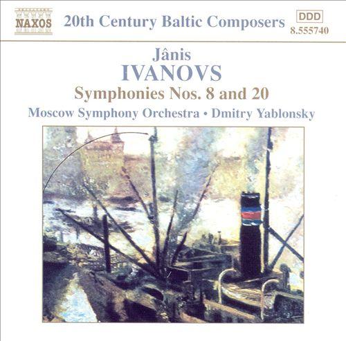 Ivanovs: Symphonies Nos. 8 & 20