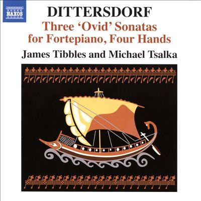 "Dittersdorf: Three ""Ovid"" Sonatas for Fortepiano, Four Hands"