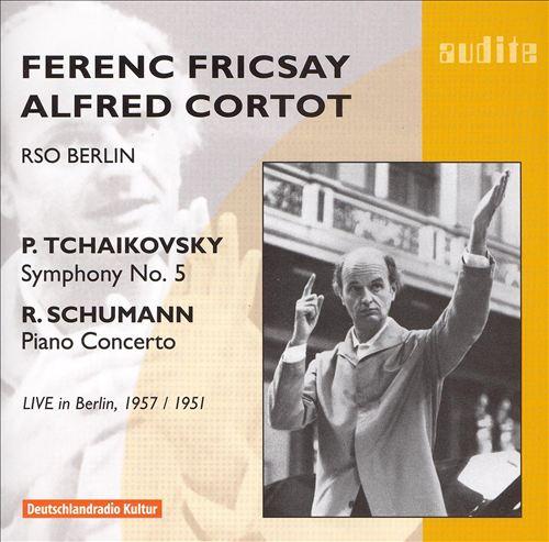Tchaikovsky: Symphony No. 5; Schumann: Piano Concerto
