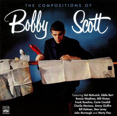 The Compositions of Bobby Scott [Fresh Sounds]