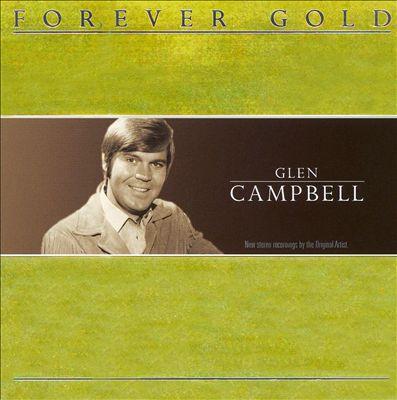 Forever Gold: Glen Campbell