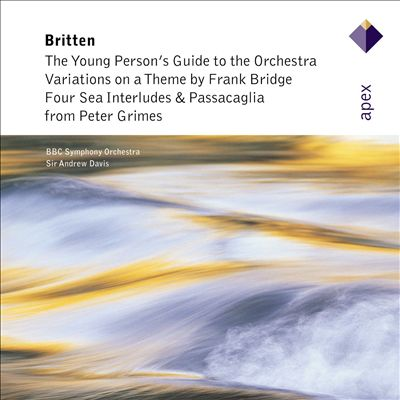 Britten: The Young Person's Guide to the Orchestra; Variations on a Theme by Frank Bridge; Four Sea Interludes; Passacaglia