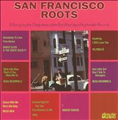 San Francisco Roots [Collectors' Choice Music]