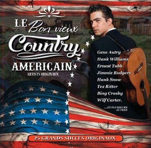 Le Bon Vieux Country Americain
