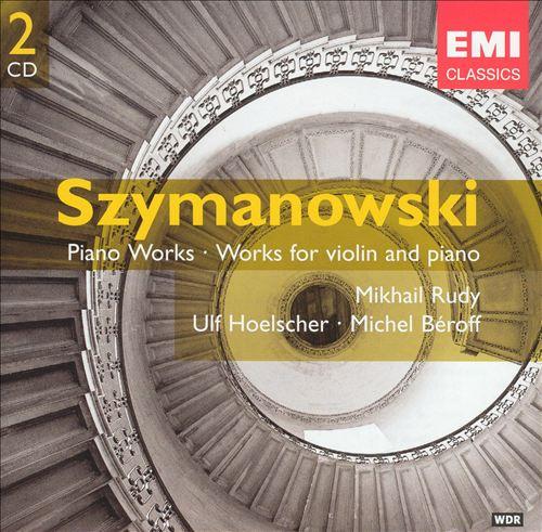 Szymanowski: Piano Works; Works for Violin & Piano