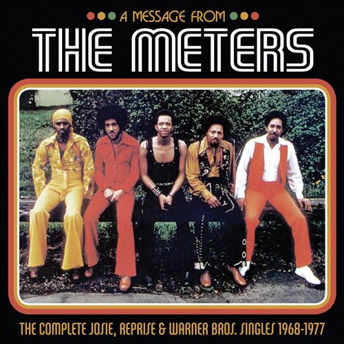 A Message from the Meters: The Complete Josie, Reprise & Warner Bros. Singles 1968-1977