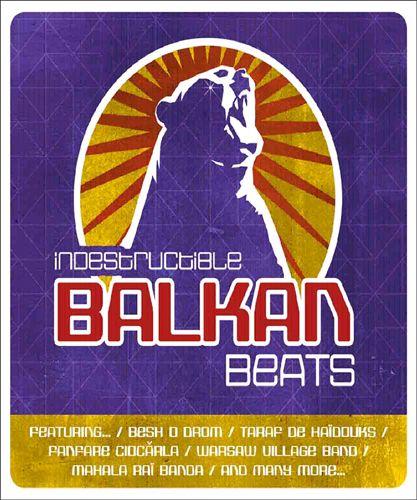 Indestructible Balkan Beats