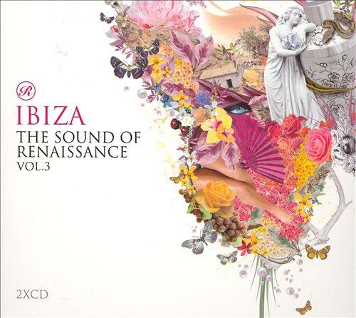 Ibiza: The Sound of Renaissance, Vol. 3