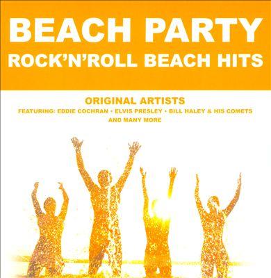 Beach Party: Rock 'n' Roll Beach Hits