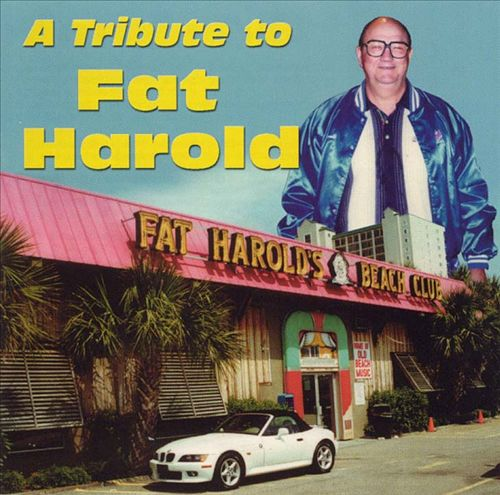 A Tribute to Fat Harold