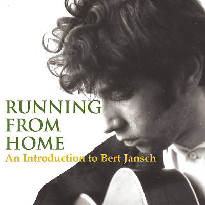 Running from Home: An Introduction to Bert Jansch