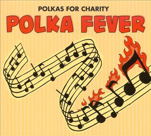 Polkas for Charity: Polka Fever