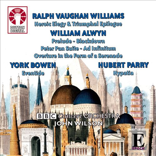 Vaughan Williams, Alwin, Bowen, Parry: Orchestral Works