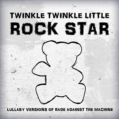 Lullaby Versions of Rage Against the Machine