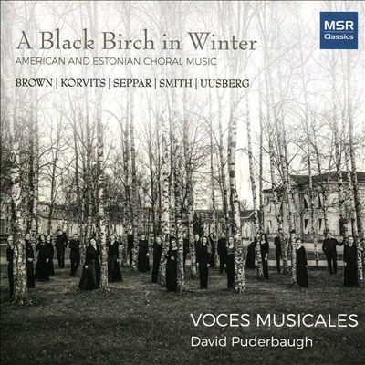 A Black Birch in Winter: American and Estonia Choral Music