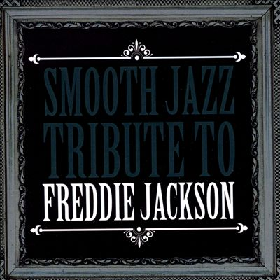 Smooth Jazz Tribute to Freddie Jackson