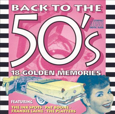 Back to the 50's: 18 Golden Memories