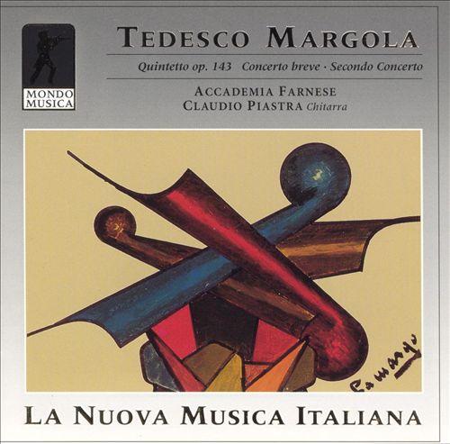 Mario Castelnuovo-Tedesco: Quintetto Op. 143; Franco Margola: Concerto breve; Secondo concerto