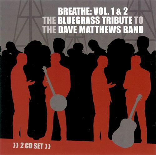 Breathe, Vol. 1-2: The Bluegrass Tribute to Dave Matthews