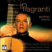 In Flagranti: Contemporary Works for Guitar