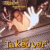 Slice Presents... The Takeover
