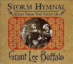 Storm Hymnal: Gems from the Vault of Grant Lee Buffalo