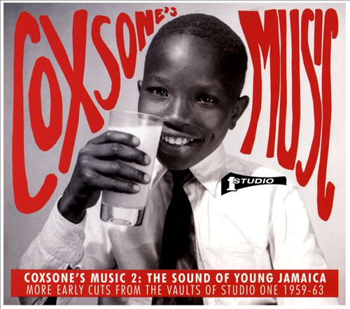Coxsone's Music, Vol. 2: The Sound of Young Jamaica: More Early Cuts from the Vaults of Studio One 1959-63