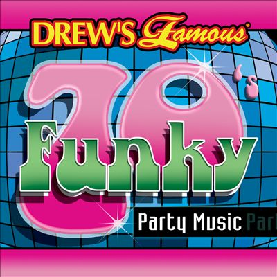 Drew's Famous 70's Funky Party Music