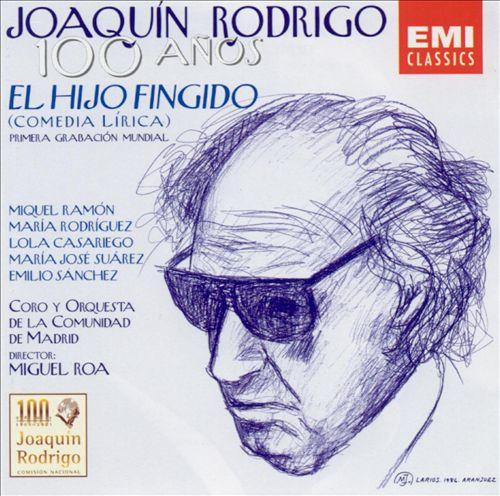 Joaquín Rodrigo: El Hijo Fingido
