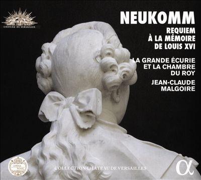 Neukomm: Requiem à la mémoire de Louis XVI