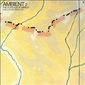 Ambient 2: The Plateaux of Mirror