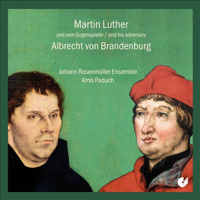 Martin Luther and His Adversary Albrecht von Brandenburg