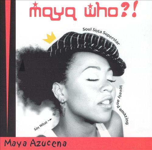 Maya Who?!
