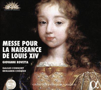 Giovanni Rovetta: Messe pour la Naissance de Louis XIV