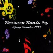 Renaissance Records, Inc.: Spring Sampler, 1997