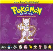 Pokemon - The First Movie (Score - Mewtwo Strikes Back/Pikachu's Summer Vacation)