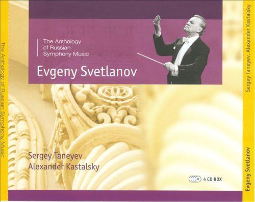 The Anthology of Russian Symphony Music: Sergey Taneyev & Alexander Kastalsky