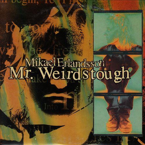 Mr. Weirdstough